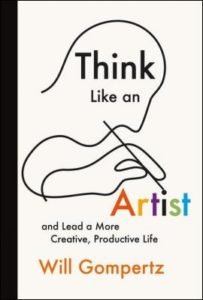 think-like-an-artist-and-lead-more-creative-productive-life-by-will-gompertz-1613129564